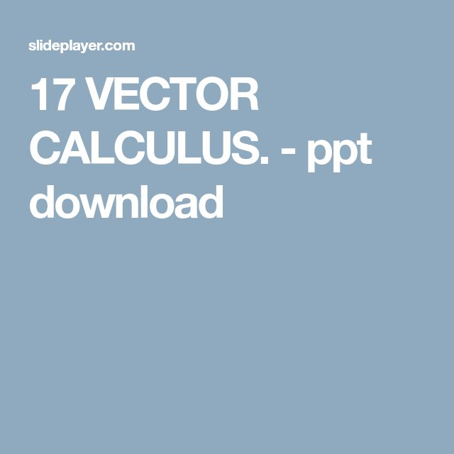 17 VECTOR CALCULUS. - ppt download