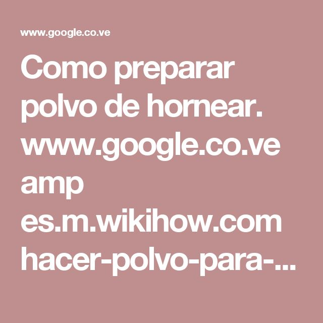 Como preparar polvo de hornear.  www.google.co.ve amp es.m.wikihow.com hacer-polvo-para-hornear%3Famp=1