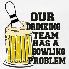 bowling our drinking team has a bowling problem t mens premium t shirt white