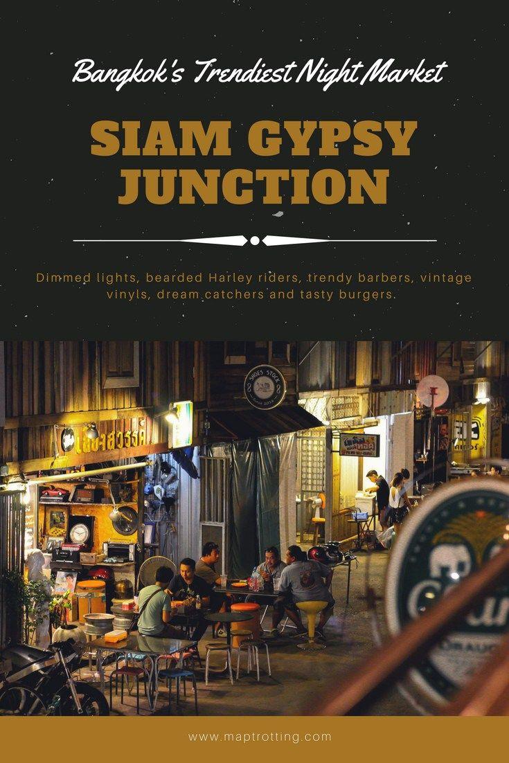 Siam Gypsy Junction - Bangkok's Trendiest Night Market