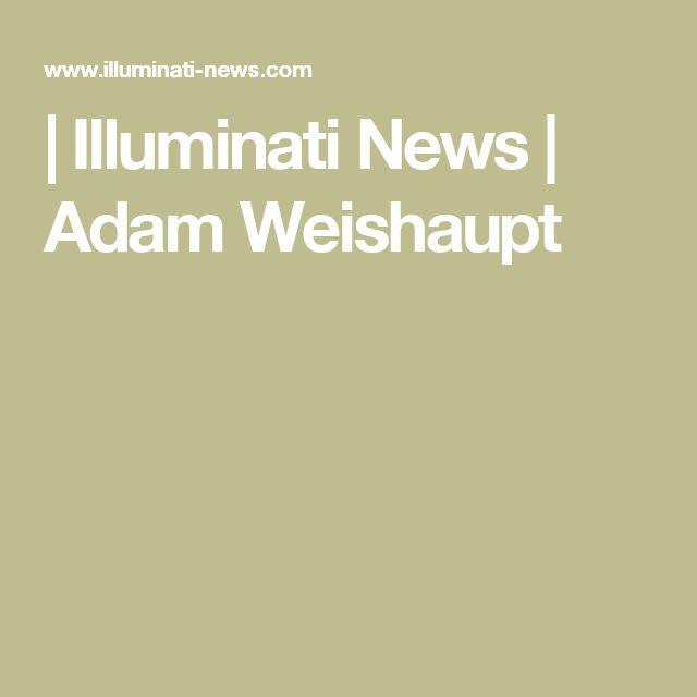 | Illuminati News | Adam Weishaupt