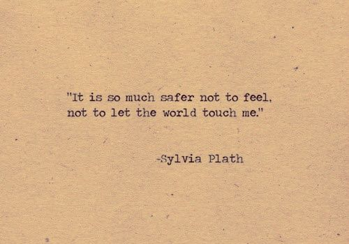 It is so much safer not to feel...