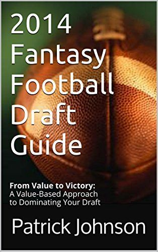 2014 Fantasy Football Draft Guide: From Value to Victory: A Value-Based Approach to Dominating Your Draft, http://www.amazon.com/dp/B00LS3ND3Y/ref=cm_sw_r_pi_awdm_CabYtb0EESVVD