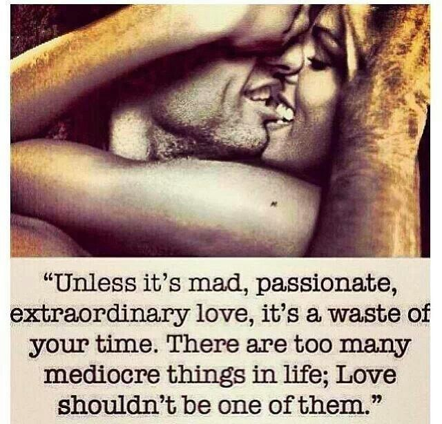 Crazy Love Mad Passionate Love Quotes Pinterest