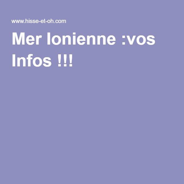 Mer Ionienne :vos Infos !!!