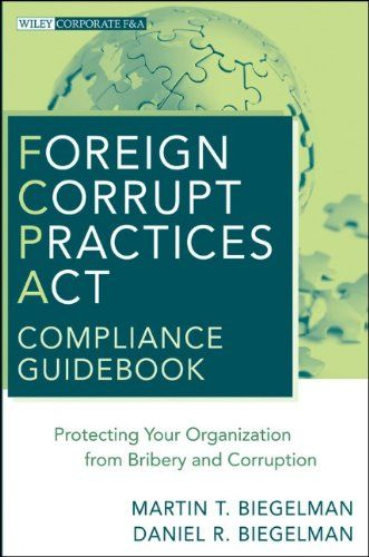 Foreign Corrupt Practices Act Compliance Guidebook: Protecting Your Organization from Bribery and Corruption by Martin T. Biegelman http://www.amazon.com/dp/0470527935/ref=cm_sw_r_pi_dp_Nh7iub16Z2EZ7
