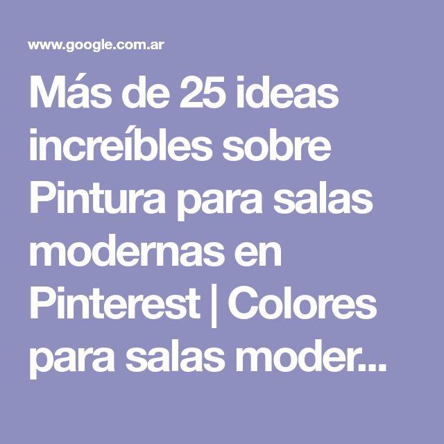 Más de 25 ideas increíbles sobre Pintura para salas modernas en Pinterest   Colores para salas modernas, Cuadros tripticos modernos y Decoracion salas modernas…