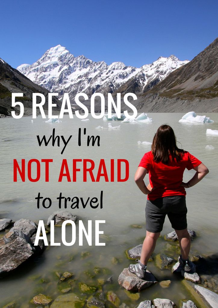 5 reasons why I'm not afraid to travel solo