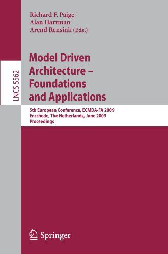 Model Driven Architecture - Foundations and Applications: 5th European Conference ECMDA-FA 2009 Enschede The Netherlands June 23-26 2009 Proceedings (Lecture Notes in Computer Science) free ebook