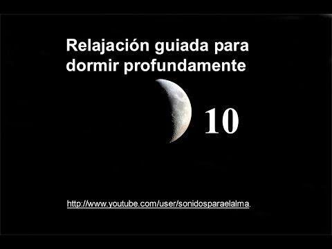 RELAJACION GUIADA PARA DORMIR PROFUNDAMENTE 10 - El poder del subconsciente. - YouTube