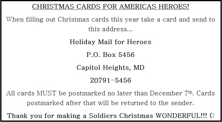 "Send a Christmas card to a wounded soldier!! (: All holiday greetings should be addressed and sent to: Holiday Mail for Heroes P.O. Box 5456 Capitol Heights, MD 20791-5456 The deadline for having cards to the P.O. Box is Friday, December 7th. Holiday cards received after this date cannot be guaranteed delivery. Please go to http://www.redcross.org/support/get-involved/holiday-mail-for-heroes and read the ""Card Guidelines"" located under the video. God Bless You!! ♥: Christmas Cards, Wounded Soldiers, Holidays Mail, Holiday Cards, Cards Guidelines, Holidays Greeting, Holidays Cards, Cards Receiving, Christmas Ideas"