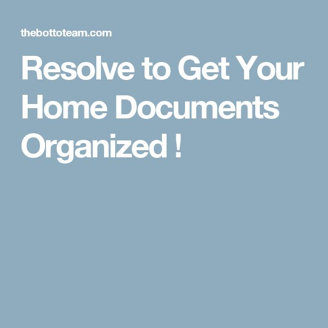 Resolve to Get Your Home Documents Organized !