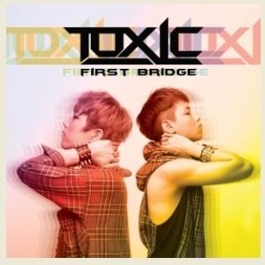 TOXIC (톡식) releases MV Lonely ( 외로워) + first mini album 'First Bridge'