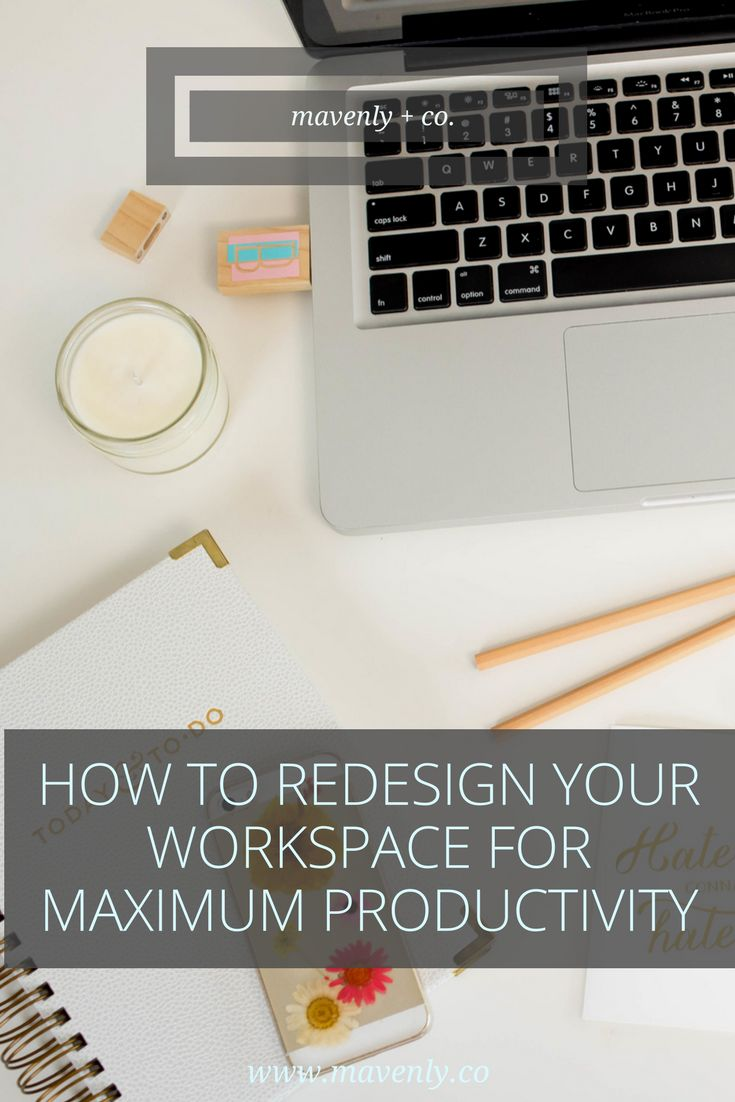 How to Redesign your Workspace for Maximum Productivity