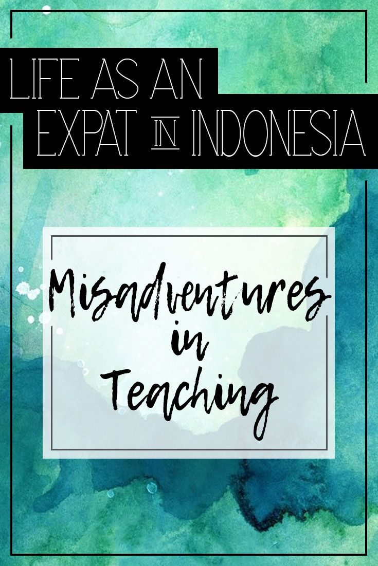 Ex-Pat Life in Indonesia, Teaching Abroad | Moore Misadventures