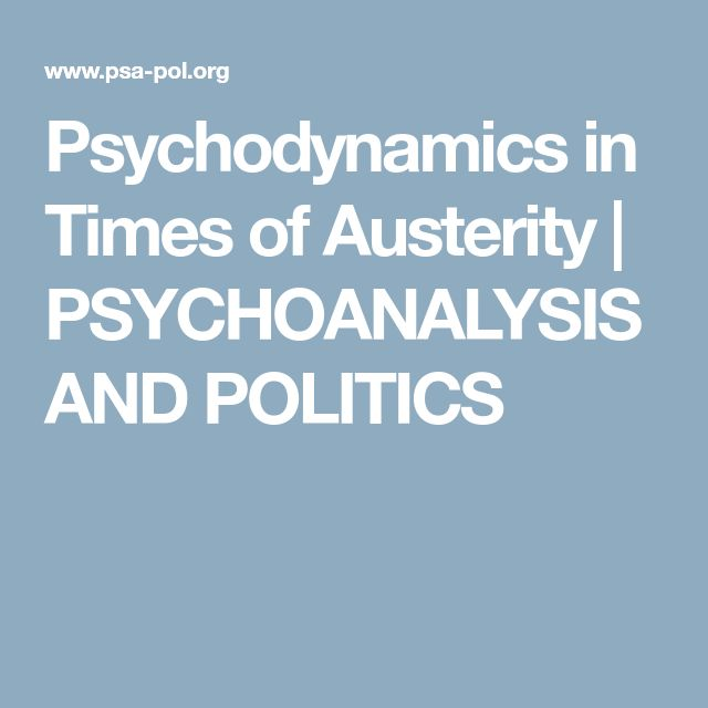 Psychodynamics in Times of Austerity | PSYCHOANALYSIS AND POLITICS