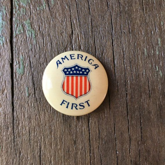 America First Political Button, Vintage Patriotic Pinback Button, American Badge Co. Chicago, Political Advertising Button