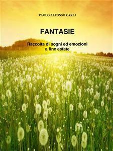 Fantasie - Paolo Alfonso Carli - Youcanprint - ebook Mazy