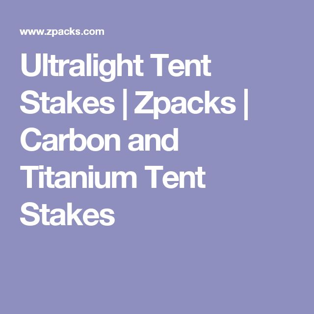 Ultralight Tent Stakes | Zpacks | Carbon and Titanium Tent Stakes