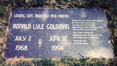 Ronald Goldman--was a friend of Nicole Brown Simpson and was murdered at her home at the same time she was. 1968-1994