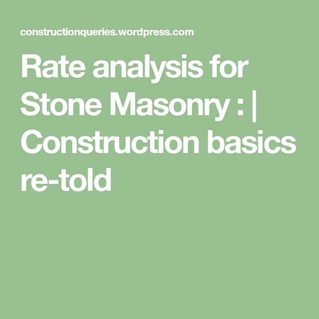 Rate analysis for Stone Masonry : | Construction basics re-told