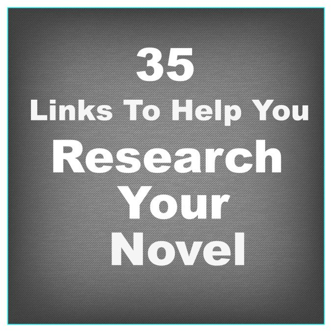 35 Links to Help You Research Your novel