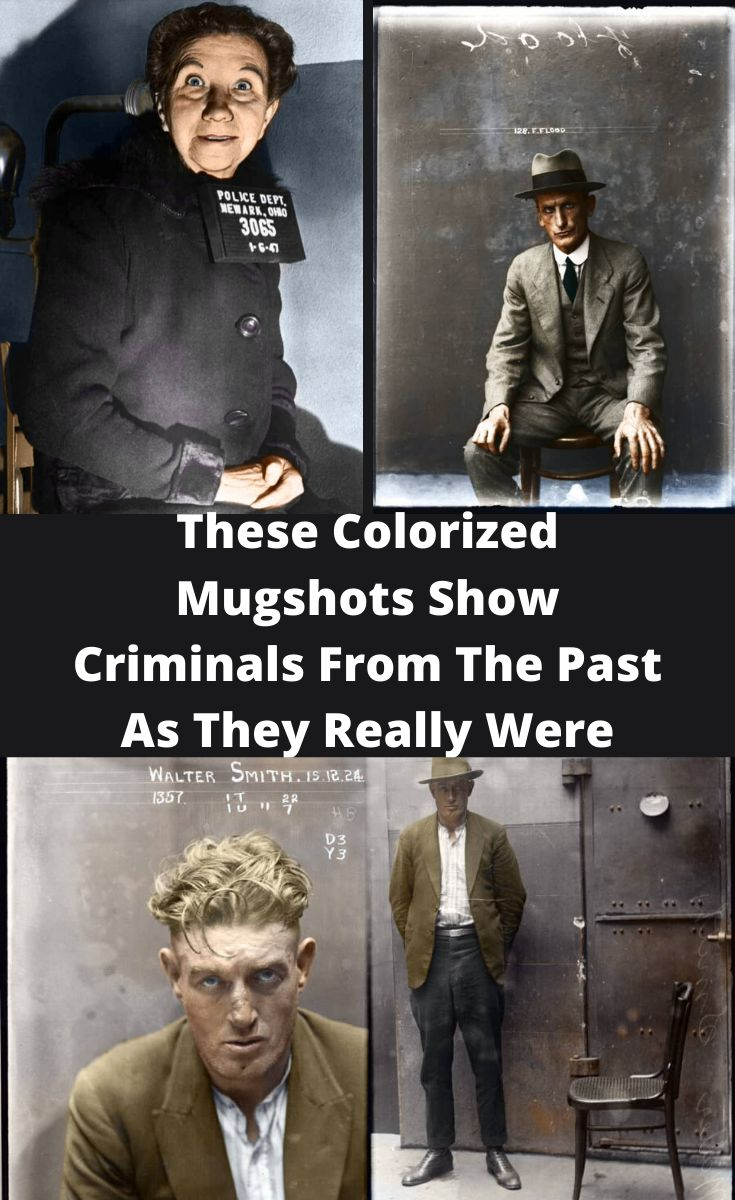 These Colorized Mugshots Show Criminals From The Past As