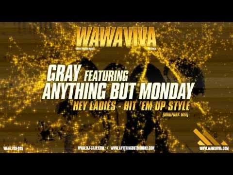 DJ Gray feat. Anything But Monday - Hey Ladies - Hit 'Em Up Style (Minifunk Mix) (WAVA 789-005)