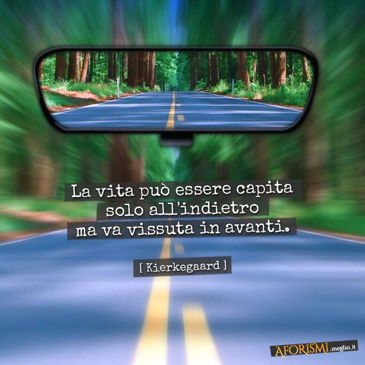 """""""La vita può essere capita solo all'indietro ma va vissuta in avanti.""""~""""Life can only be understood backwards but must be lived forwards"""""""