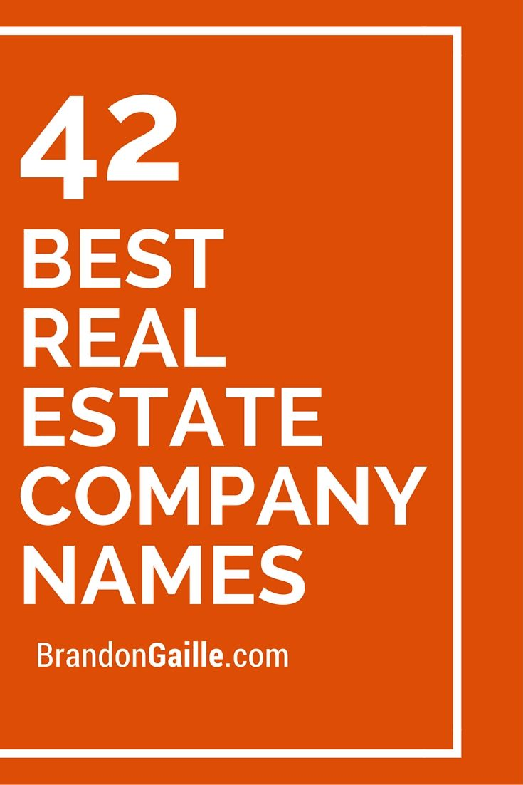 42 Best Real Estate Company Names                                                                                                                                                                                 More