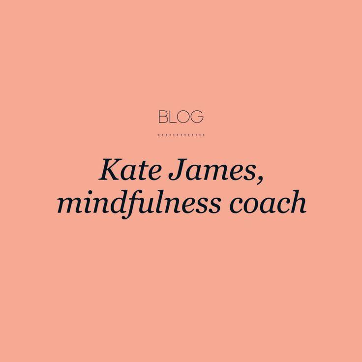Interview: Kate James, mindfulness coach #creativewomenscircle