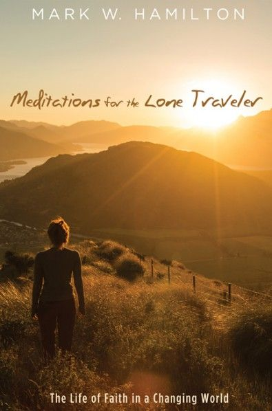 Meditations for the Lone Traveler (The Life of Faith in a Changing World; BY Mark W. Hamilton; Imprint: Cascade Books). These twenty-two meditations on the songs, prayers, and stories of the Bible invite readers to imagine themselves as part of a world in which human beings may fully live into their sufferings and joys as part of a vibrant while still critically searching faith in God. Here we see prophets and poets, as well as ordinary men and women, embrace the realities of life without...