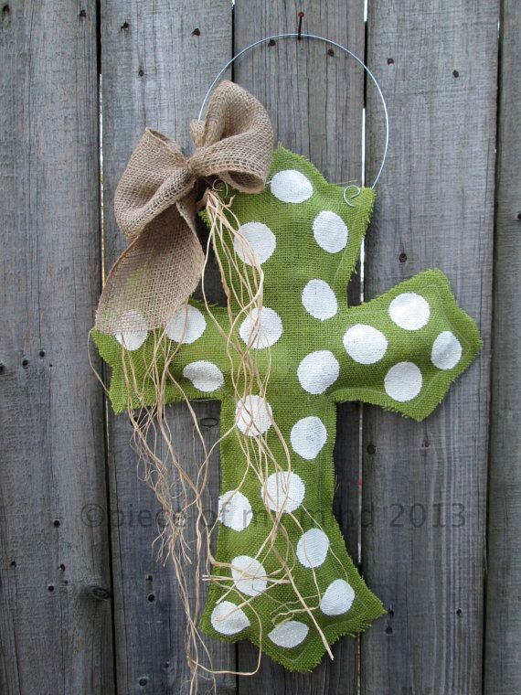 Burlap Cross Burlap Door Hanger Apple Tart Green by nursejeanneg, $28.00. Or robins egg blue with dots, cross trimmed in black with Blessed across middle