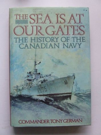 The Sea is at our Gates: the History of the Canadian Navy, by Tony German.