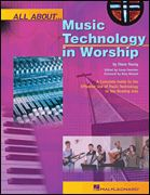 All About Music Technology in Worship - How to Set Up and Plan a Musica