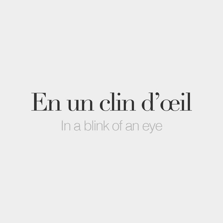 """bonjourfrenchwords: """" En un clin d'œil   In a blink of an eye   /ɑ̃.n‿œ̃ klɛ̃ d‿œj/ """""""