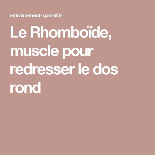Le Rhomboïde, muscle pour redresser le dos rond                                                                                                                                                                                 Plus