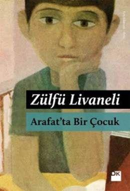 zülfü livaneli-Arafatta Bir Cocuk