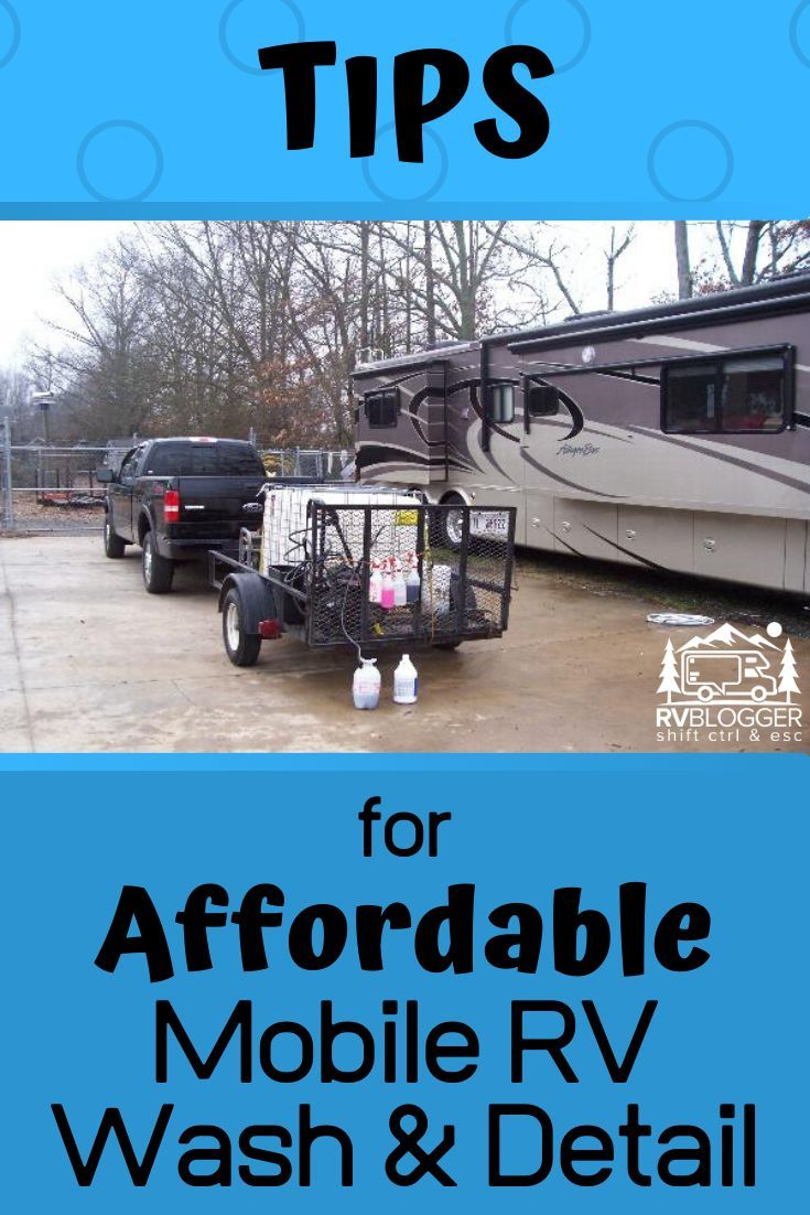 Is Mobile Rv Washing And Detailing Worth The Cost Rvblogger Rv Maintenance Rv Rv Care