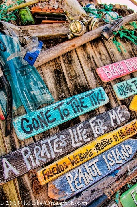 Key West, we love our islands quirkyness #keywest #pirates life These random little sayings have a fun and funky feel adding to a quirky personality and lifestyle.