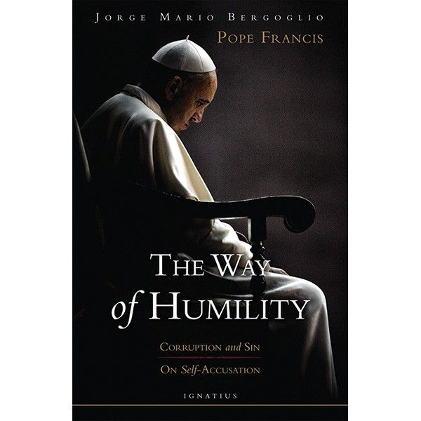 THE WAY OF HUMILITYCorruption and Sin; Self-AccusationBy Jorge Bergoglio - Pope FrancisSoftcover - 105 pp As the Archbishop of Buenos Aires, Pope Francis ministered in a country that suffered greatly from the effects of corruption in public and private life. In these texts, the current Holy Father reflects on the connection between sin and corruption in the life of every Christian and how pride and self-sufficiency lead from one to the other. Add this powerful Catholic book to your cart or…