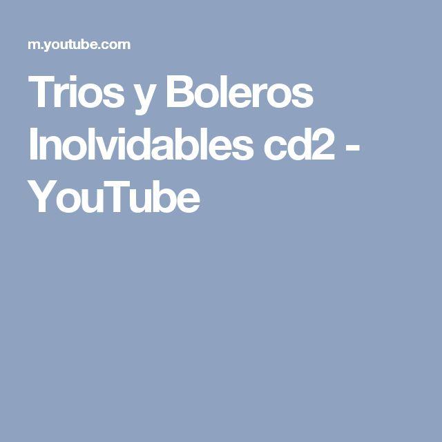 Trios y Boleros Inolvidables cd2 - YouTube