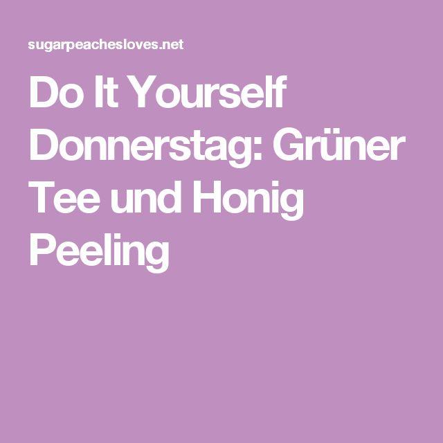 Do It Yourself Donnerstag: Grüner Tee und Honig Peeling