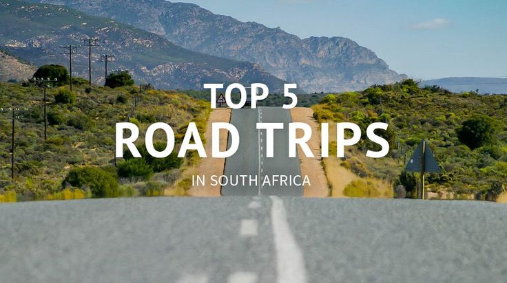 A list of the top 5 road trips to do in South Africa