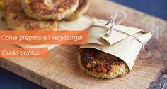 Con un contorno di patatine e con le salse giuste nessuno può resistere a un buon burger. Soprattutto se è veg! Ecco come fare burger vegani