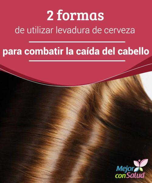2 formas de utilizar levadura de cerveza para combatir la caída del cabello Podemos aprovechar los beneficios de la levadura de cerveza tanto si la consumimos como si la aplicamos de forma tópica, ya que nos aporta importantes cantidades de proteínas, minerales y vitaminas