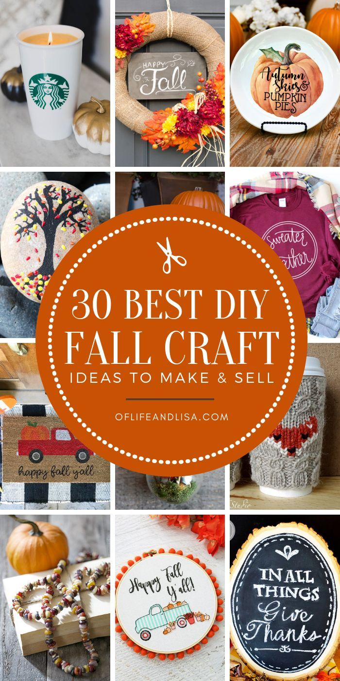 30 Fall Craft Ideas To Make And Sell For Extra Money Of Life Lisa Crafts Diy