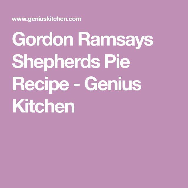 Gordon Ramsays Shepherds Pie Recipe - Genius Kitchen