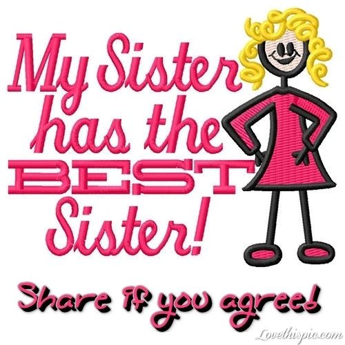 My Sister Pictures, Photos, and Images for Facebook, Tumblr, Pinterest, and Twitter
