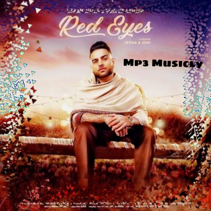 Red Eyes By Karan Aujla Ft Gurlej Akhtar Mp3 Song Download The Geeta The Machine Back With Another Super Hit Song Named Re In 2020 Latest Song Lyrics Red Eyes Songs
